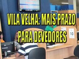 Vila Velha dá mais prazo para devedores