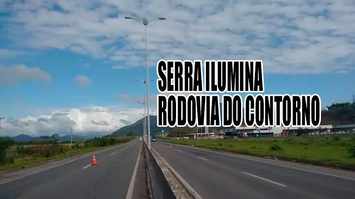 iluminação do Contorno: Serra já coloca os postes