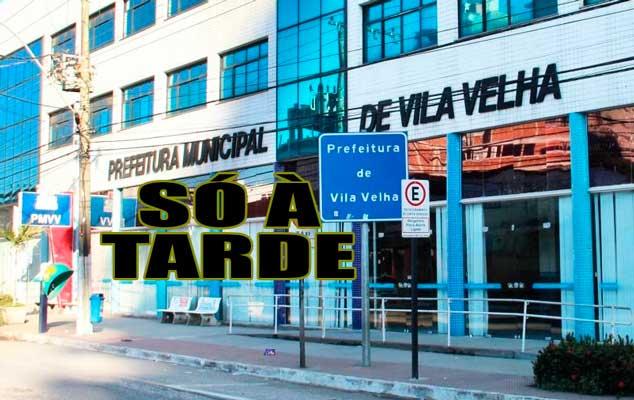 Vila Velha: prefeitura só na parte da tarde