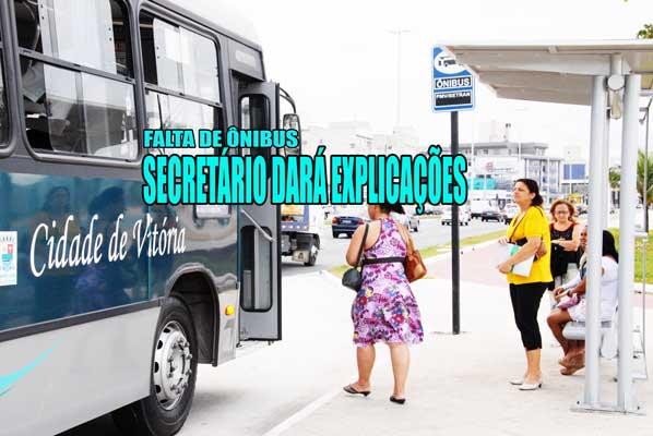 Secretário de Vitória terá que explicar falta de ônibus