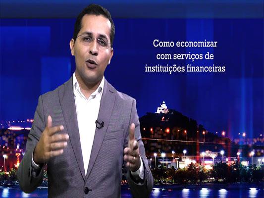 Proteja seu Bolso economizando nas tarifas de instituições financeiras