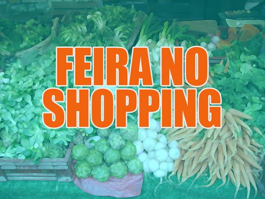 Produtos orgânicos: shopping terá feira
